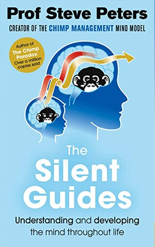 Book cover of The Silent Guides by Professor Steve Peters